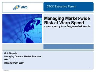 Managing Market-wide Risk at Warp Speed Low Latency in a Fragmented World