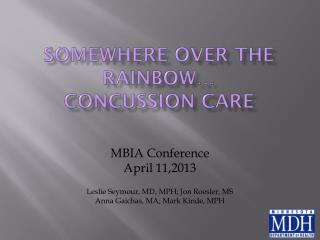 Somewhere over the rainbow� Concussion care