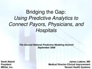 Bridging the Gap:  Using Predictive Analytics to Connect Payors, Physicians, and Hospitals