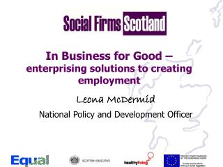 In Business for Good –  enterprising solutions to creating employment