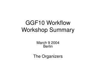 GGF10 Workflow Workshop Summary
