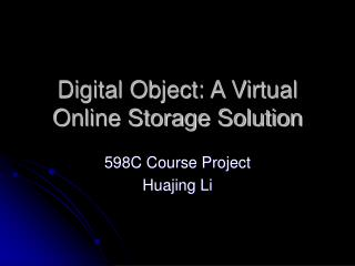 Digital Object: A Virtual Online Storage Solution