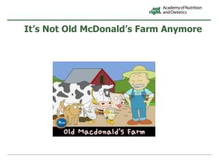 It's Not Old McDonald's Farm Anymore
