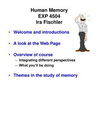 Human Memory EXP 4504 Ira Fischler