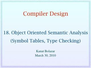 Compiler Design 18. Object Oriented Semantic Analysis (Symbol Tables, Type Checking)
