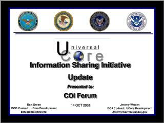 Jeremy Warren DOJ Co-lead:  UCore Development Jeremy.Warren@usdoj.gov