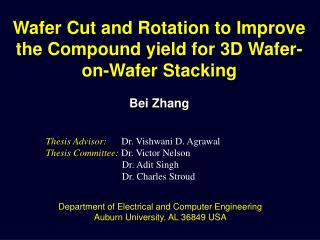 Wafer Cut and Rotation to Improve the Compound yield for 3D Wafer-on-Wafer Stacking Bei  Zhang