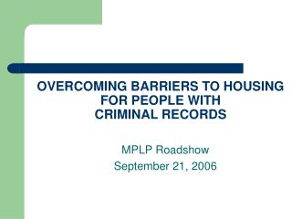 OVERCOMING BARRIERS TO HOUSING  FOR PEOPLE WITH  CRIMINAL RECORDS