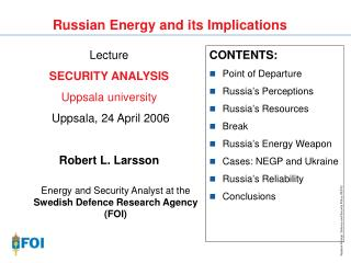 Lecture SECURITY ANALYSIS Uppsala university Uppsala, 24 April 2006 Robert L. Larsson Energy and Security Analyst at th