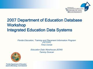 2007 Department of Education Database Workshop Integrated Education Data Systems