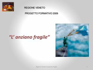 """""""L' anziano fragile"""""""