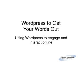 Wordpress to Get  Your Words Out