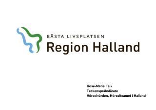 Rose-Marie Falk Teckenspråkslärare Hörselvården, Hörselteamet i Halland