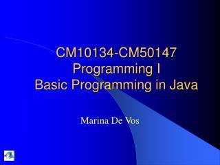 CM10134-CM50147 Programming I Basic Programming in Java