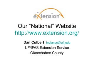 "Our ""National"" Website  http://www.extension.org/"