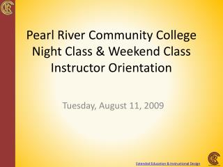 Pearl River Community College Night Class & Weekend Class Instructor Orientation