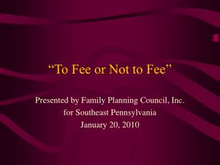 �To Fee or Not to Fee�