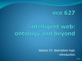 e ce  627 intelligent web:     ontology and beyond