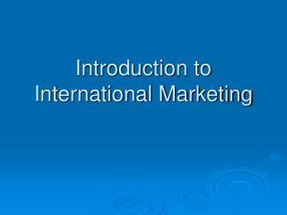 Introduction to International Marketing