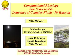 Computational Rheology  Isaac Newton Institute Dynamics of Complex Fluids -10 Years on