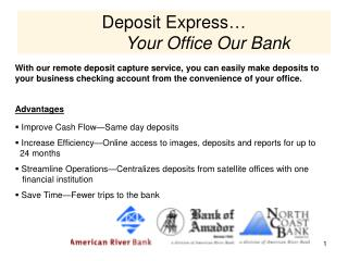 Deposit Express� Your Office Our Bank