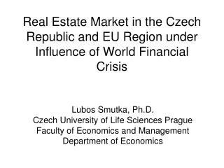 Real Estate Market in the Czech Republic and EU Region under Influence of World Financial Crisis
