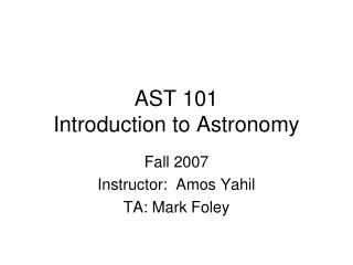 AST 101 Introduction to Astronomy