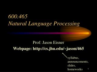 600.465  Natural Language Processing