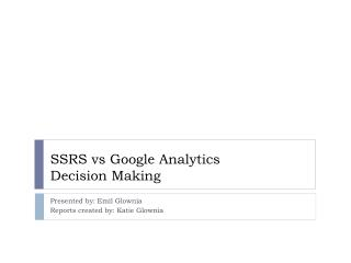 SSRS vs Google Analytics Decision Making