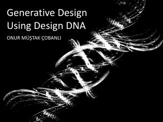 Generative Design Using Design DNA