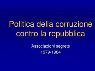 Politica della corruzione contro la repubblica