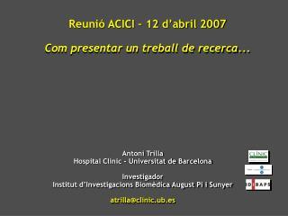 Antoni Trilla Hospital Clínic - Universitat de Barcelona Investigador Institut d'Investigacions Biomèdica August Pi i S