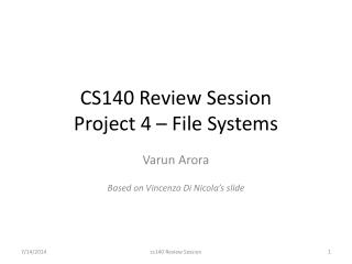 CS140 Review Session Project 4 – File Systems