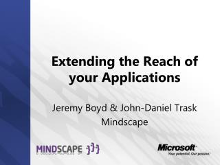 Extending the Reach of your Applications