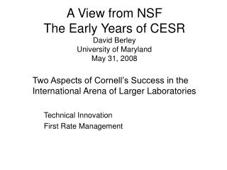 A View from NSF The Early Years of CESR David Berley University of Maryland May 31, 2008