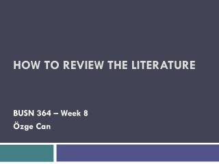 How To review the literature