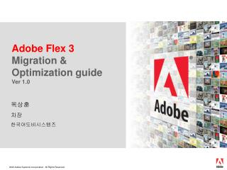 Adobe Flex 3  Migration & Optimization guide Ver 1.0