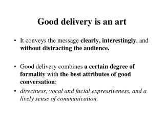 Good delivery is an art