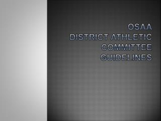 OSAA District Athletic Committee GUIDELINES
