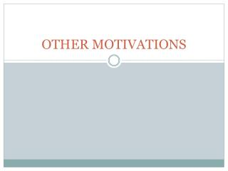 OTHER MOTIVATIONS