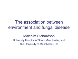 The association between environment and fungal disease