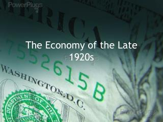The Economy of the Late 1920s