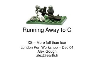 Running Away to C