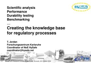Scientific analysis Performance Durability testing Benchmarking … Creating the knowledge base  for regulatory processes