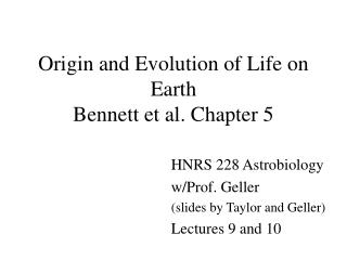Origin and Evolution of Life on Earth Bennett et al. Chapter 5