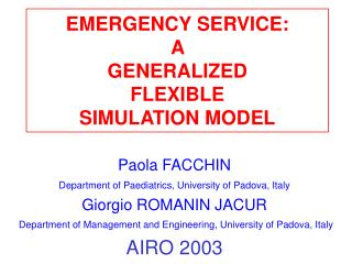 EMERGENCY SERVICE: A  GENERALIZED  FLEXIBLE  SIMULATION MODEL