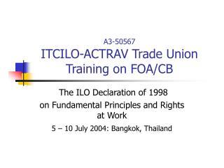 A3-50567  ITCILO-ACTRAV Trade Union Training on FOA/CB