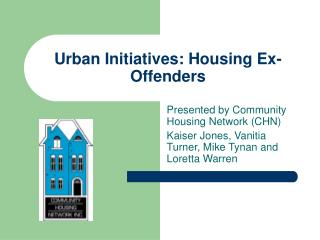 Urban Initiatives: Housing Ex-Offenders