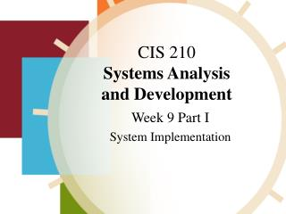 CIS 210 Systems Analysis  and Development