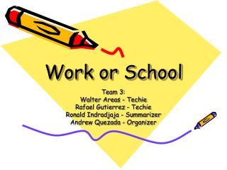 Work or School